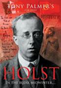 Tony Palmer's Film About Holst [Regions 1,2,3,4,5,6]