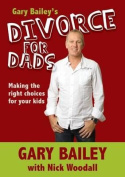 Gary Bailey's Divorce for Dads