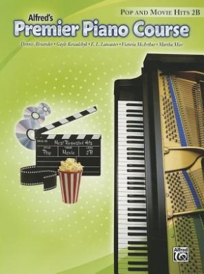 Alfred's Premier Piano Course: Pop and Movie Hits 2B (Alfred's Premier Piano Course)