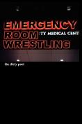 Emergency Room Wrestling