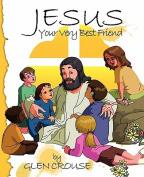 Jesus: Your Very Best Friend