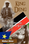 King Deng, The Original Lost Boy of Sudan