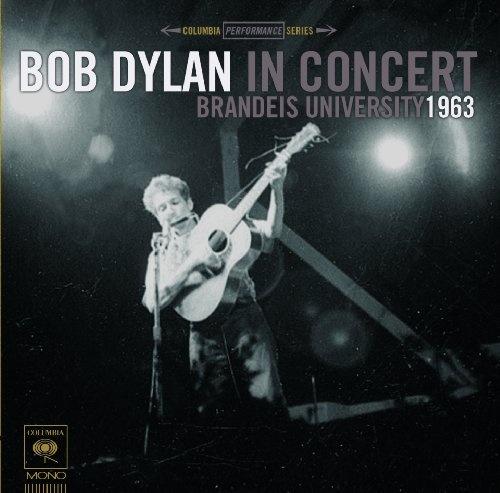Bob Dylan in Concert: Brandeis University 1963 by Bob Dylan.