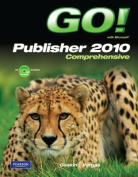 Go! with Microsoft Publisher 2010