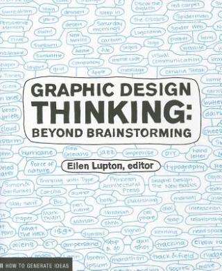 Graphic Design Thinking: Beyond Brainstorming (Design Briefs)