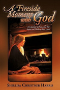 A Fireside Moment with God