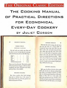 The Cooking Manual of Practical Directions for Economical Every-Day Cookery. by Juliet Corson. - The Original Classic Edition