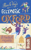 Ben Le Vay's Eccentric Oxford (Bradt Travel Guides
