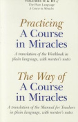 Practicing a Course in Miracles/The Way of a Course in Miracles, Volumes 2 and 3