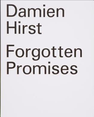 Damien Hirst: Forgotten Promises