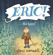 Eric!