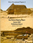 Giza Plateau Mapping Project Season 2009 Preliminary Report