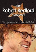 The Robert Redford Handbook - Everything You Need to Know about Robert Redford