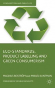 Eco-Standards, Product Labelling and Green Consumerism