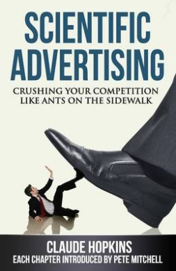 Scientific Advertising: Crushing Your Competition Like Ants on the Sidewalk