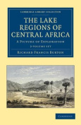 The Lake Regions of Central Africa 2 Volume Set