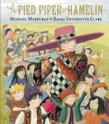 The Pied Piper of Hamelin. by Michael Morpurgo