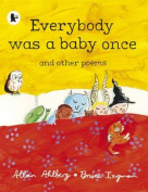 Everybody Was A Baby Once