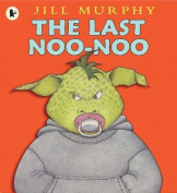 The Last Noo-Noo. Jill Murphy
