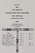 The Origin of the Baltic and Vedic Languages