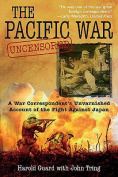The Pacific War Uncensored