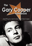 The Gary Cooper Handbook - Everything You Need to Know about Gary Cooper