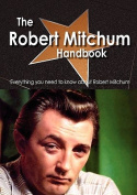The Robert Mitchum Handbook - Everything You Need to Know about Robert Mitchum