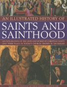 An Illustrated History of Saints and Sainthood