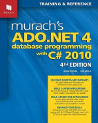 Murach's ADO.NET 4 Database Programming with C# 2010