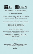 Hopkins - The Organ, Its History and Construction ... Preceded by Rimbault - New History of the Organ [Facsimile Reprint of 1877 Edition, 816 Pages]