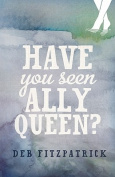 Have You Seen Ally Queen?