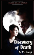 Discovery of Death (Blood of My World Novella One)