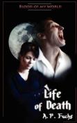 Life of Death (Blood of My World Novella Three)