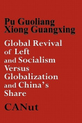 Global Revival of Left and Socialism Versus Capitalism and Globalisation and China's Share
