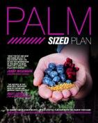 Palm Sized Plan