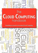 The Cloud Computing Handbook - Everything You Need to Know about Cloud Computing
