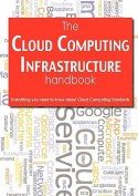 The Cloud Computing Infrastructure Handbook - Everything You Need to Know about Cloud Computing Infrastructure