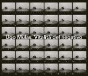 Ugo Mulas. Vitalita del Negativo