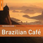 The Rough Guide to Brazilian Caf? [Digipak]