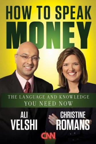 How to Speak Money: The Language and Knowledge You Need Now by Ali Velshi.