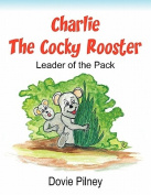 Charlie The Cocky Rooster