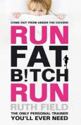 Run Fat B!tch Run