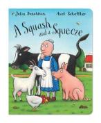 A Squash and a Squeeze [Board book]