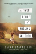 The Sweet Relief of Missing Children - A Novel