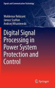 Digital Signal Processing in Power System Protection and Control