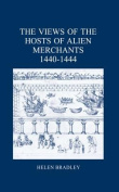 The Views of the Hosts of Alien Merchants, 1440-1444