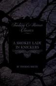 A Smokey Lady in Knickers