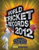 World Cricket Records: 2012