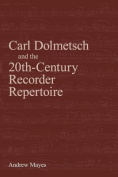Carl Dolmetsch and the 20th-Century Recorder Repertoire