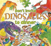 Don't Invite Dinosaurs to Dinner